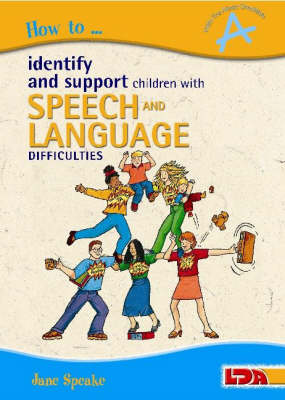 How to Identify and Support Children with Speech and Language Difficulties - How to... (Paperback)