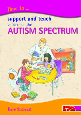 How to Support and Teach Children on the Autism Spectrum (Paperback)