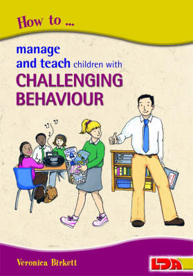 How to Manage and Teach Children with Challenging Behaviour (Paperback)
