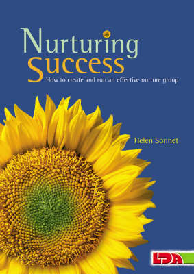 Nurturing Success: How to Create and Run an Effective Nurture Group (Paperback)