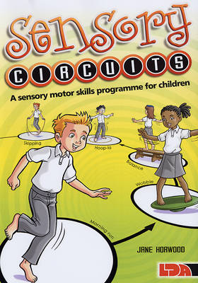 Sensory Circuits: A Sensory Motor Skills Programme for Children (Paperback)