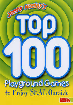 Jenny Mosley's Top 100 Playground Games to Enjoy Seal Outside (Paperback)