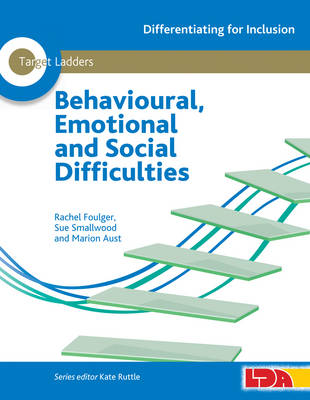 Target Ladders: Behavioural, Emotional and Social Difficulties - Differentiating for Inclusion