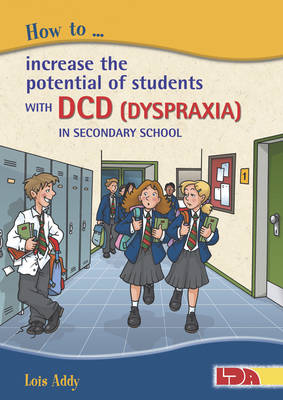 How to Increase the Potential of Students with DCD (Dyspraxia) in Secondary School (Paperback)