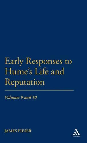 Early Responses to Hume's Life and Reputation - Early responses to Hume Vols 9 & 10 (Hardback)