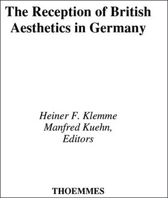 The Reception of British Aesthetics in Germany: Seven Significant Translations, 1745-1776 (Hardback)