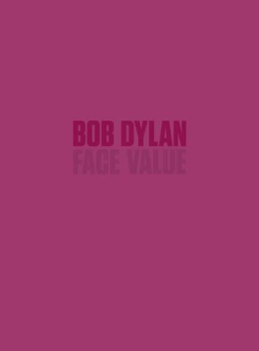 Bob Dylan: Face Value (Hardback)