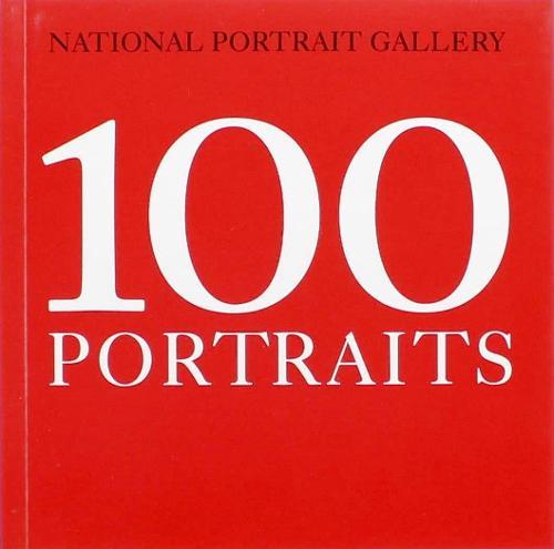 National Portrait Gallery: 100 Portraits (Paperback)