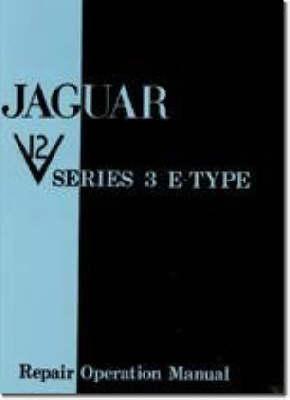 Jaguar E Type V12 Series 3 Workshop Manual - Official Workshop Manuals (Paperback)