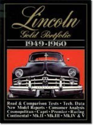 Lincoln Gold Portfolio, 1949-60 - Brooklands Books Road Tests Series (Paperback)