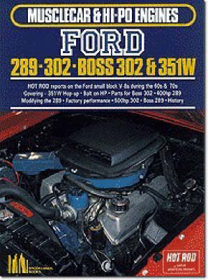 Ford 289, 302, Boss 302-351W - Musclecar & Hi-Po Engines (Paperback)