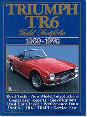 Triumph TR6 Gold Portfolio, 1969-76 - Brooklands Books Road Tests Series (Paperback)