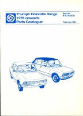 Triumph Dolomite Range 1976 on Parts Catalogue - Official Parts Catalogue S. (Paperback)