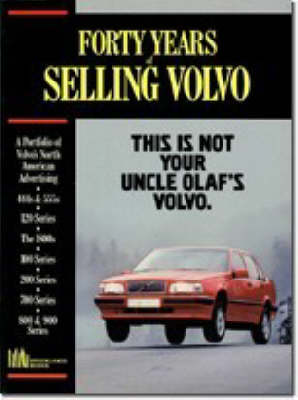 Forty Years of Selling Volvo (Paperback)