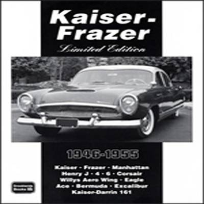 Kaiser-Frazer Limited Edition 1946-55 - Limited Edition (Paperback)