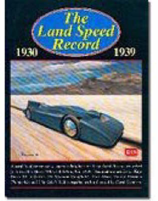 The Land Speed Record, 1930-1939 (Paperback)