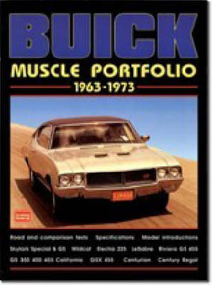 Buick Muscle Portfolio 1963-73: A Collection of Articles Including Road Tests, Driving Impressions, Model Introductions and Technical Data - Muscle Portfolio S. (Paperback)