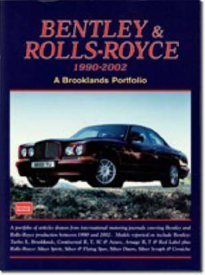 Bentley and Rolls-Royce 1990-2002: A Brooklands Portfolio - Brooklands Portfolio S. (Paperback)