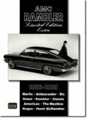 AMC Rambler Limited Edition Extra 1956-69: Contemporary Road and Comparison Tests, New Model Intros and Driver's Impressions. Models Covered: Marlin, Ambassador, Six, Rebel, Rambler, Classic, American, Rogue, Hurst SC/Rambler and the Machine (Paperback)