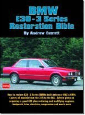 BMW E30-3 Series Restoration Bible: A Practical Manual Including Advice on Buying a Good Used Model for Restoration (Paperback)