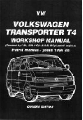 Volkswagen Transporter T4 Workshop Manual Owners Edition: Petrol Models - Years 1996 on (Paperback)