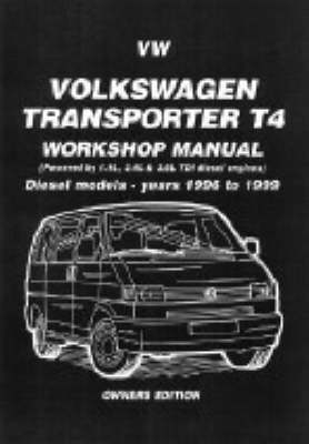Volkswagen Transporter T4 Workshop Manual Owners Edition: Diesel Models - Years 1996 to 1999 (Paperback)