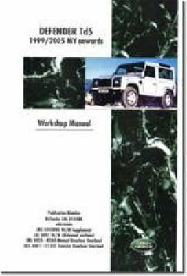 Land Rover Defender Td5 Electrical Manual: Td5 1999/2005 MY Onwards  300Tdi  2002/05 MY Onwards (Paperback)