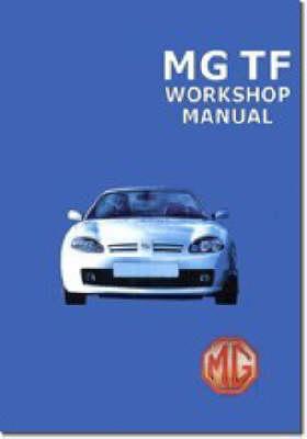 MG TF Workshop Manual: RCL0493(2)ENG/ RCL0057ENG/ RCL0124/ RCL0495(2)ENG (Paperback)