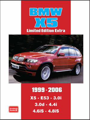 BMW X5 Limited Edition Extra 1999-2006: Models Reported on: X5 E53 3.0i 3.0d 4.4i 4.6iS 4.8iS (Paperback)