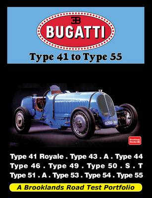 Bugatti Type 41 to Type 55: A Brooklands Road Test Portfolio (Paperback)