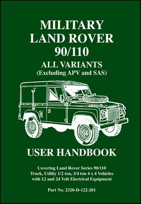 Military Land Rover 90/110 User Handbook All Variants (excluding APV and SAS): Part No. 2320-D-122-201 (Paperback)