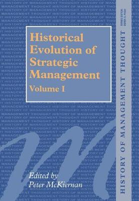 Historical Evolution of Strategic Management, Volumes I and II - History of Management Thought (Hardback)