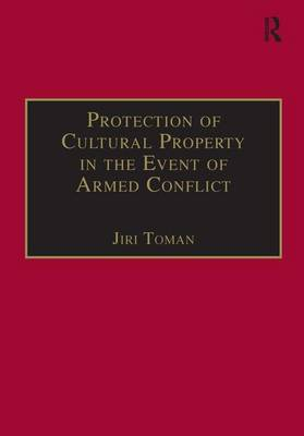 Protection of Cultural Property in the Event of Armed Conflict - In Association with UNESCO (Paperback)