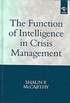 The Function of Intelligence in Crisis Management (Hardback)