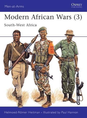 Modern African Wars: South West Africa v.3 - Men-at-Arms v.242 (Paperback)