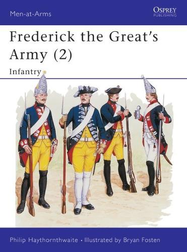 Frederick the Great's Army: Infantry No.2 - Men-at-Arms v.240 (Paperback)