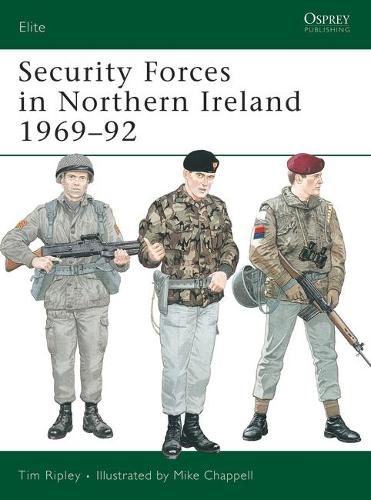 Security Forces in Northern Ireland - Elite No. 44 (Paperback)