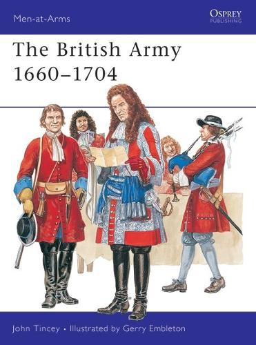 The British Army, 1660-1704 - Men-at-Arms No. 267 (Spiral bound)