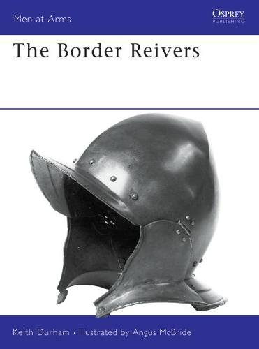 The Border Reivers - Men-at-Arms No.275 (Paperback)