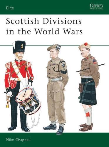 Scottish Divisions in the World Wars - Elite 56 (Paperback)