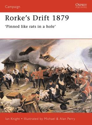 Rorke's Drift, 1879: Pinned Like Rats in a Hole - Osprey Military Campaign S. No. 41 (Paperback)