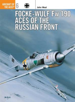 Focke-Wulf FW 190 Aces of the Russian Front - Osprey Aircraft of the Aces S. No. 6 (Paperback)