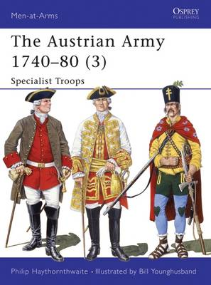 Austrian Army, 1740-80: Specialist Troops v.3 - Men-at-Arms No.280 (Paperback)