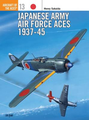 Japanese Army Air Force Aces, 1937-45 - Osprey Aircraft of the Aces S. No.13 (Paperback)