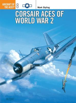 Corsair Aces of World War 2 - Osprey Aircraft of the Aces S. No.8 (Paperback)