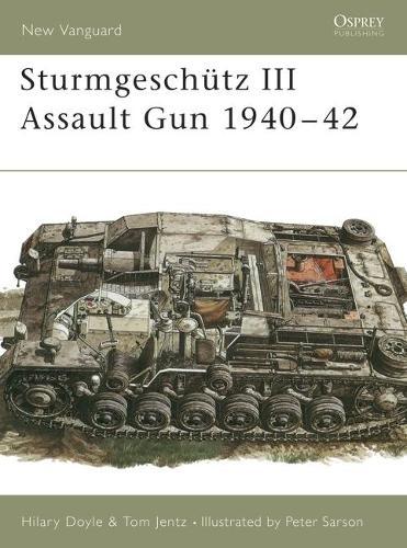 The Stug III Assault Gun, 1940-42 - Osprey New Vanguard S. No. 19 (Paperback)