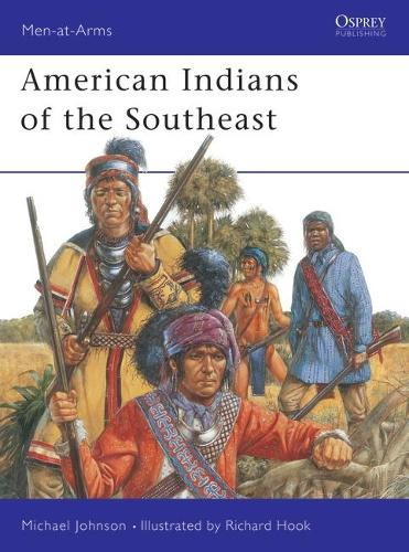 American Indians of the Southeast - Men-at-Arms No.288 (Paperback)