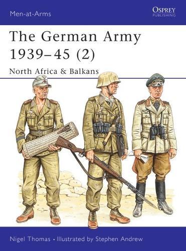 German Army, 1939-45: Balkans v.2 - Men-at-Arms No.316 (Paperback)