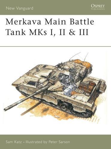 Merkava: Main Battle Tank, 1977-96 - Osprey New Vanguard S. No.21 (Paperback)