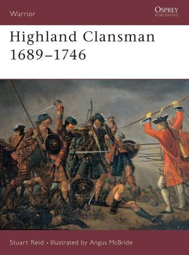 Highland Clansman, 1314-1746 - Warrior S. No. 21 (Paperback)
